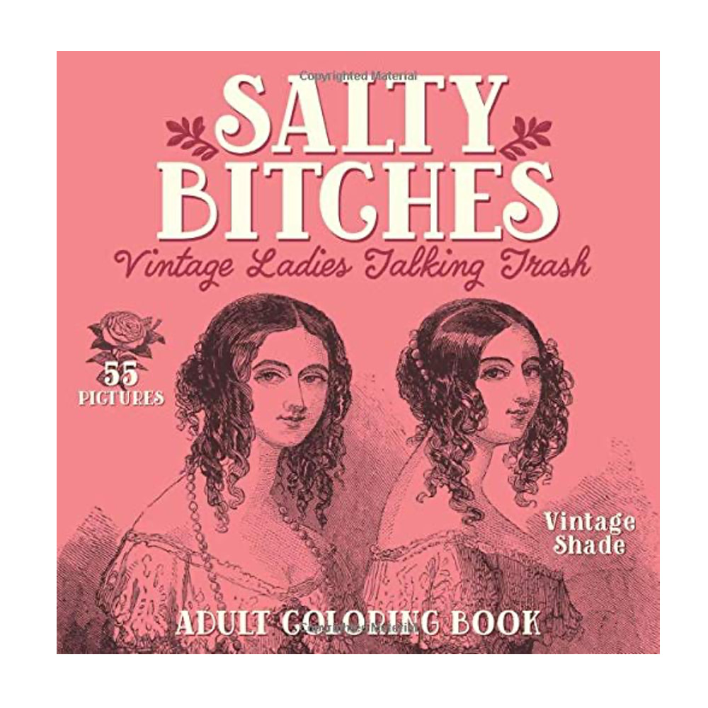Salty Bitches: Adult Coloring Book